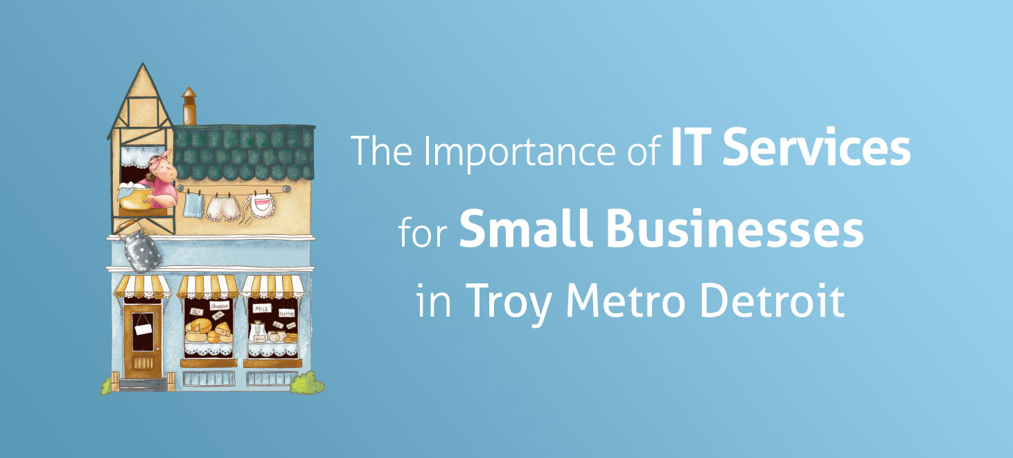 IT Services for Small Businesses in Troy Metro Detroit